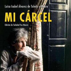 Libros: MI CÁRCEL. LUISA ISABEL ÁLVAREZ DE TOLEDO. Lote 229385795