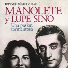 Libros: MANOLETE Y LUPE SINO.UNA PASIÓN TORMENTOSA.GONZALO SÁNCHEZ AGUSTÍ.ESPEJO DE TINTA.2006.NUEVO.. Lote 232171680