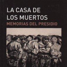 Libros: LA CASA DE LOS MUERTOS.MEMORIAS DEL PRESIDIO.FIÓDOR DOSTOYEVSKI.BIBLOK.2016.NUEVO.. Lote 232306490