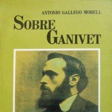 Libros: GALLEGO MORELL, ANTONIO. SOBRE GANIVET. 1997.. Lote 232329310