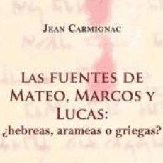 Libros: LAS FUENTES DE MATEO, MARCOS Y LUCAS. Lote 232556580