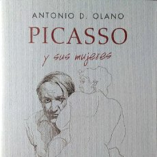 Libros: PICASSO Y SUS MUJERES.ANTONIO D.OLANO.EL TERCER NOMBRE.2006.NUEVO.. Lote 234629135