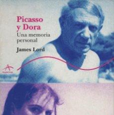 Libros: PICASSO Y DORA.UNA MEMORIA PERSONAL.JAMES LORD.ALBA.1ªEDICIÓN.2007.NUEVO.. Lote 234631290