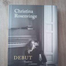 Libros: DEBUT. CUADERNOS Y CANCIONES. CHRISTINA ROSENVINGE. PENGUIN RANDOM HOUSE MONDADORI. 2019.. Lote 235356030