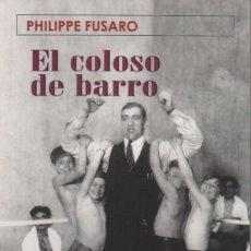Libros: EL COLOSO DE BARRO. PHILIPPE FUSARO. TROPISMOS. 1ªEDICIÓN. 2005. NUEVO.. Lote 235933900