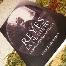 Libros: REYES LA DE NIETO. LA MEMORIA RECUPERADA. Lote 236650685