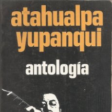 Livres: ATAHUALPA YUPANQUI - ANTOLOGIA (EDITORIAL NOVARO 1973). Lote 236962705