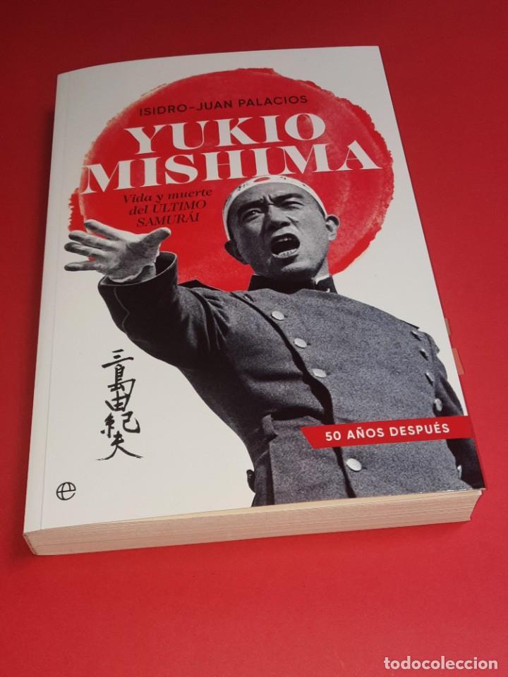 YUKIO MISHIMA VIDA Y MUERTE DEL ÚLTIMO SAMURAI.ISIDRO-JUAN PALACIOS (Libros Nuevos - Literatura - Biografías)
