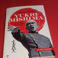 Libros: YUKIO MISHIMA VIDA Y MUERTE DEL ÚLTIMO SAMURAI.ISIDRO-JUAN PALACIOS. Lote 237025310