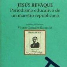 Libros: PERIODISMO EDUCATIVO DE UN MAESTRO REPUBLICANO (1922-1936). Lote 237072495