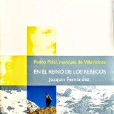 """Livres: """"EN EL REINO DE LOS REBECOS"""". (PEDRO PIDAL MARQUES DE VILLAVICIOSA). JOAQUIN FERNANDEZ. Lote 238687705"""