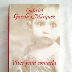 Libros: GARCÍA MÁRQUEZ: VIVIR PARA CONTARLA - NUEVO. Lote 240047765