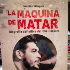 Livres: NICOLÁS MÁRQUEZ .LA MÁQUINA DE MATAR.( BIOGRAFÍA DEFINITIVA DEL CHE GUEVARA).GRUPO UNIÓN. Lote 241821370