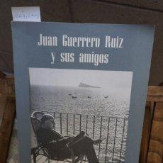 Libros: JUAN GUERRERO RUIZ Y SUS AMIGOS. Lote 244004380