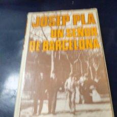 Libros: UN SEÑOR DE BARCELONA JOSEP PLA MUNDO ACTUAL DE EDICIONES 1 º EDCIÓN. Lote 245073290