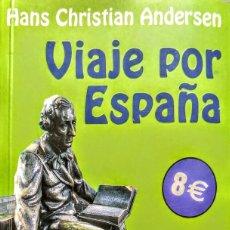 Livres: HANS CHRISTIAN ANDERSEN. VIAJE POR ESPAÑA.. Lote 245545660