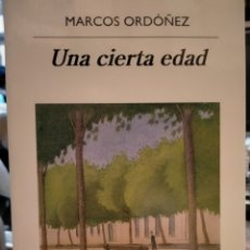 Livros: MARCOS ORDÓÑEZ. UNA CIERTA EDAD .ANAGRAMA. Lote 248642810