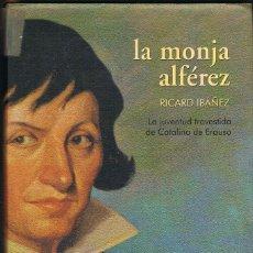 Libros: LA MONJA ALFEREZ -- RICARD IBAÑEZ. Lote 252514260