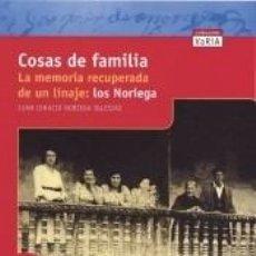 Libros: COSAS DE FAMILIA. LA MEMORIA RECUPERADA DE UN LINAJE: LOS NORIEGA. Lote 253252670