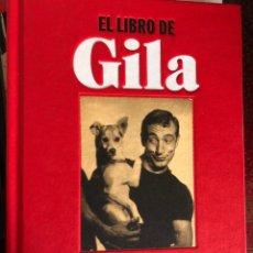 Libros: EL LIBRO DE GILA (ANTOLOGÍA TRAGICÓMICA DE OBRA Y VIDA. Lote 253455195