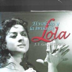 Libros: EL VOLCAN Y LA BRISA DE LOLA FLORES. Lote 253640990