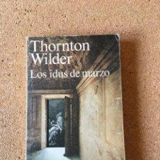 Libros: LOS IDUS DE MARZO. THORNTON WILDER. Lote 253925225