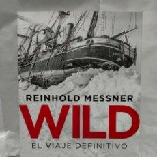 Livres: REINHOLD MESSNER . WILD.( EL VIAJE DEFINITIVO). DESNIVEL. Lote 254095085