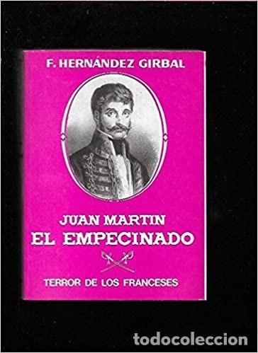 JUAN MARTIN EL EMPECINADO. EL TERROR DE LOS FRANCESES (Libros Nuevos - Literatura - Biografías)