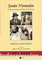 JESUS MONZON: EL LIDER COMUNISTA OLVIDADO POR LA HISTORIA. MANUEL MARTORELL (Libros Nuevos - Literatura - Biografías)