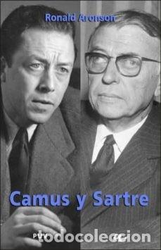CAMUS Y SARTRE. RONALD ARONSON (Libros Nuevos - Literatura - Biografías)