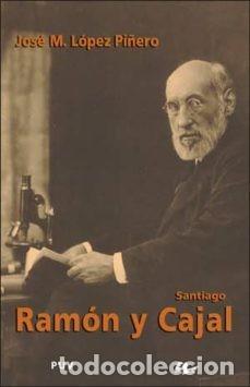 SANTIAGO RAMON Y CAJAL. JOSE M. LOPEZ PIÑERO (Libros Nuevos - Literatura - Biografías)