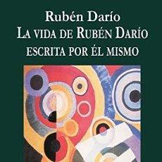 Libros: LA VIDA DE RUBEN DARIO ESCRITA POR ÉL MISMO. RUBEN DARIO. Lote 254601130
