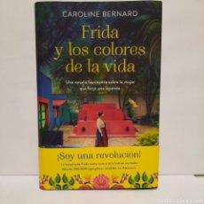 Libros: FRIDA Y LOS COLORES DE LA VIDA DE CAROLINE BERNARD. Lote 257550755