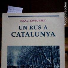 Libros: PAVLOVSKY ISAAC.UN RUS A CATALUNYAVERSIO CAT. DE JOSEP M. FARRE. Lote 257648235