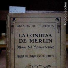 Libros: DE FIGUEROA AGUSTIN.LA CONDESA DE MERLIN.MUSA DEL ROMANTICISMO.PR. DEL MARQUES DE VILLAURRUTIA. Lote 257652205