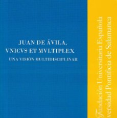 Livres: JUAN DE ÁVILA, UNIUCUS ET MULTIPLEX. UNA VISIÓN MULTIDISCIPLINAR (VV.AA.) F.U.E. 2021. Lote 261230175