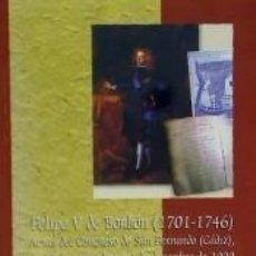 Libros: FELIPE V DE BORBON (1701-1746). Lote 262554875