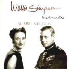 Libros: WALLIS SIMPSON, LA ADVENEDIZA. Lote 262555485