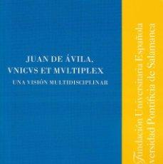 Libros: JUAN DE ÁVILA, UNICUS ET MULTIPLEX. UNA VISIÓN MULTIDISCIPLINAR (VV.AA.) F.U.E. 2021. Lote 262633770