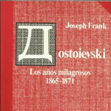 Libros: DOSTOIEVSKI (IV). LOS AÑOS MILAGROSOS 1865-1871 / JOSEPH FRANK.. Lote 262690145