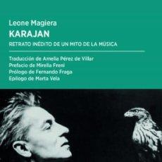 Libros: KARAJAN: RETRATO INÉDITO DE UN MITO DE LA MÚSICA. LEONE MAGIERA. -NUEVO. Lote 262887580