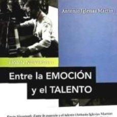 Libros: ERWIN NIEVERGELT: ENTRE LA EMOCIÓN Y EL TALENTO. Lote 262890995