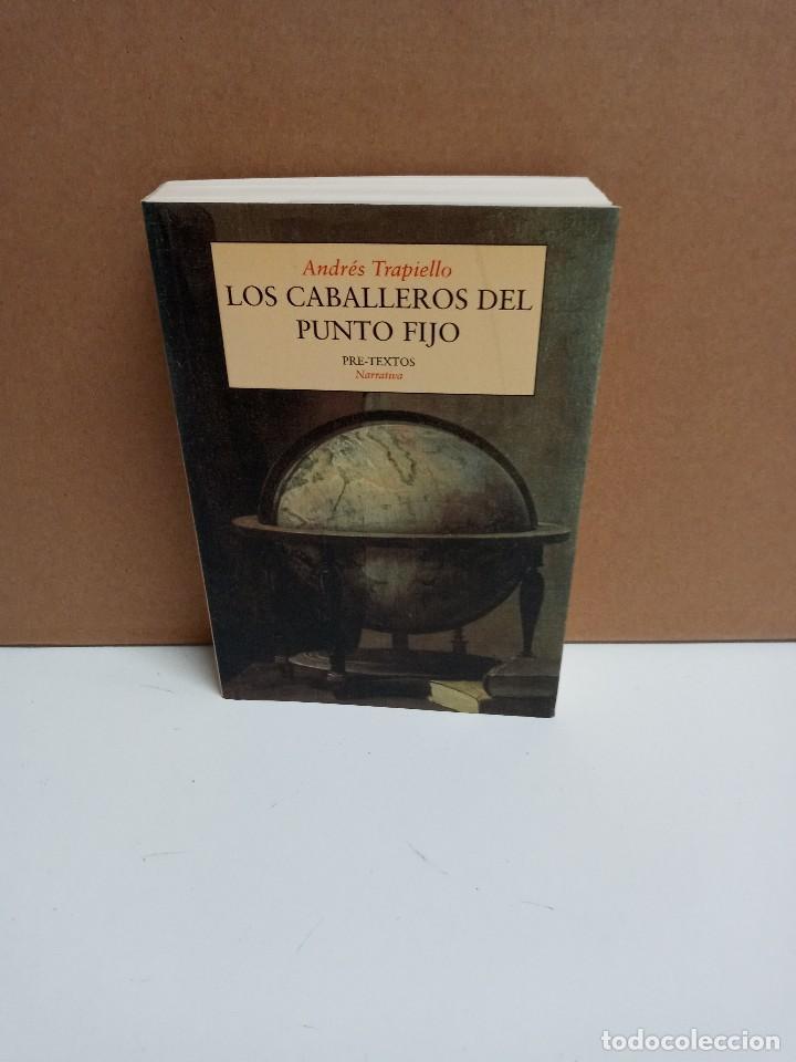 ANDRÉS TRAPIELLO - LOS CABALLEROS DEL PUNTO FIJO - EDITORIAL PRE-TEXTOS (Libros Nuevos - Literatura - Biografías)