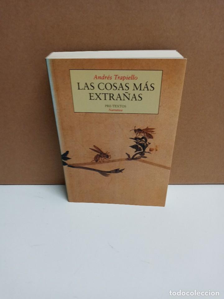 ANDRÉS TRAPIELLO - LAS COSAS MAS EXTRAÑAS - EDITORIAL PRE-TEXTOS (Libros Nuevos - Literatura - Biografías)