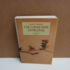 Libros: ANDRÉS TRAPIELLO - LAS COSAS MAS EXTRAÑAS - EDITORIAL PRE-TEXTOS. Lote 263226425
