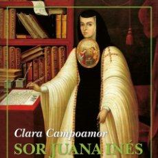 Libros: SOR JUANA INÉS DE LA CRUZ.CLARA CAMPOAMOR.-NUEVO. Lote 263646490