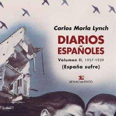 Libros: DIARIOS ESPAÑOLES. VOLUMEN II. CARLOS MORLA LYNCH.- NUEVO. Lote 265142969