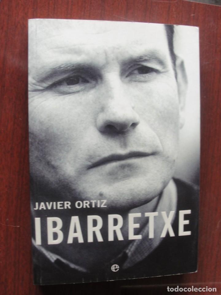 IBARRETXE / JAVIER ORTIZ - ESFERA LIBROS 2002 - STOCK LIBRERIA SIN USO - NUEVO - FOTOS - IBARRECHE (Libros Nuevos - Literatura - Biografías)