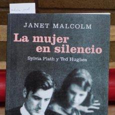 Libros: MALCOLM JANET. LA MUJER EN SILENCIO. SYLVIA PLATH Y TED HUGHES.. Lote 267061924
