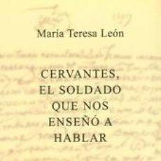 Libros: CERVANTES, EL SOLDADO QUE NOS ENSEÑO A HABLAR. Lote 268579869